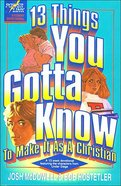 13 Things You Gotta Know to Make It as a Christian Paperback