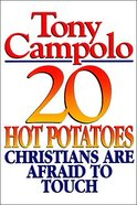 20 Hot Potatoes Christians Are Afraid to Touch Paperback