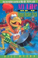My Life as a Human Hockey Puk (#07 in Wally Mcdoogle Series)