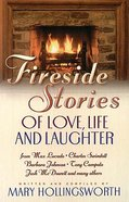 Fireside Stories of Love Life and Laughter