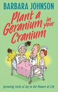 Plant a Geranium in Your Cranium Paperback
