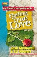 Finding True Love (Friendship 911 Series) Paperback