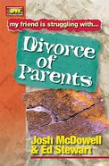 Divorce of Parents (Friendship 911 Series) Paperback