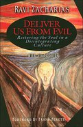 Deliver Us From Evil: Restoring the Soul in a Disintegrating Culture (With Study Guide) Paperback