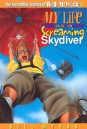 My Life as a Screaming Skydiver (#14 in Wally Mcdoogle Series)