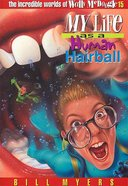 My Life as a Human Hairball (#15 in Wally McDoogle Series) Paperback