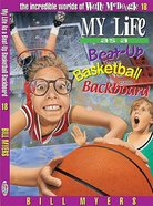 My Life as a Beat Up Basketball Backboard (#18 in Wally Mcdoogle Series) Paperback