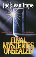 Final Mysteries Unsealed Paperback