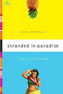 Wof Fiction: Stranded in Paradise (Women Of Faith Fiction Series) Paperback