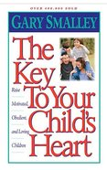 The Key to Your Child's Heart
