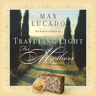 Traveling Light For Mothers Paperback