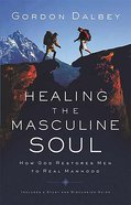Healing the Masculine Soul Paperback