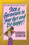 Stick a Geranium in Your Hat and Be Happy! (2004) Paperback
