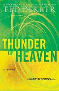 Thunder of Heaven (#03 in Martyr's Song Series)