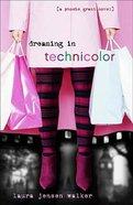 Dreaming in Technicolor (#02 in Phoebe Grant Series) Paperback