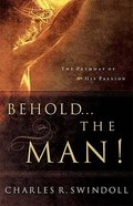 Behold, the Man! Paperback