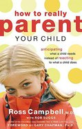 How to Really Parent Your Child Paperback