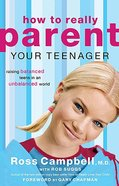 How to Really Parent Your Teenager Paperback