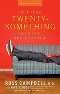 Help Your Twenty Something Get a Life...And Get It Now Paperback