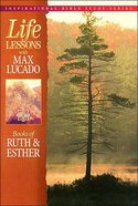 Ruth and Esther (Life Lessons With Max Lucado Series)
