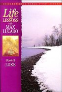 Luke (Life Lessons With Max Lucado Series) Paperback