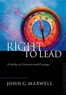 Right to Lead: Study in Courage and Character Hardback