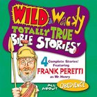 All About Obedience (Wild & Wacky Totally True Bible Stories Series)