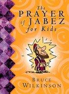 Prayer of Jabez: Kids Living Big For God (#01 in Breakthrough For Kids Series)
