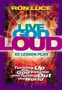 Live God Loud (Es Lesson Plan Series) Paperback