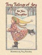 Tiny Tidings of Joy For You, Daughter Hardback