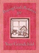 Praying God's Promises For Your Grandchildren Hardback
