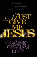 Just Give Me Jesus Curriculum Leader's Guide Paperback