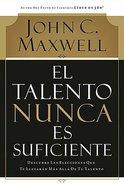El Talento Nunca Es Suficiente (Talent Is Never Enough)