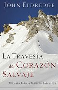 La Travesia Del Corazon Salvaje (The Way Of The Wild Heart)