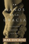 En Manos De La Gracia (In The Grip Of Grace) Paperback
