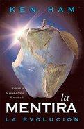 La Mentira: La Evolucion (The Lie: Evolution) Paperback