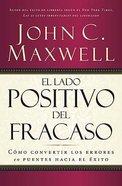 El Lado Positivo Del Fracaso (Failing Forward) Paperback