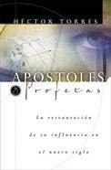 Apostoles Y Profetas (Apostles And Prophets) Paperback