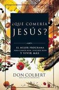 Que Comeria Jesus? (What Would Jesus Eat?) Paperback
