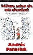 Como Salgo De Mis Deudas? (How Do I Get Out Of Debt?) Paperback