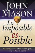 Lo Imposible Es Posible (The Impossible Is Possible) Paperback