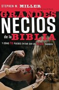Grandes Necios De La Biblia (Big Dummies Of The Bible) Paperback