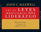 Las 21 Leyes Irrefutables Del Liderazgo (The 21 Irrefutable Laws Of Leadership) CD