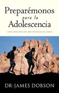 Preparemonos Para La Adolescenia (Preparing For Adolescence) Paperback