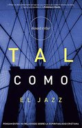Tal Como El Jazz (Blue Like Jazz) Paperback