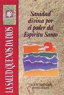 Svp: Salud Que Nos Da Dio (Divine Healing By The Power Of The Holy Spirit) Paperback