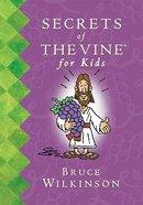Secrets of the Vine (For Kids) (#02 in Breakthrough For Kids Series)