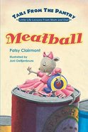 Meatball (Tails From The Pantry Series) Hardback