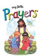 My Little Prayers (My Little Bible Series)