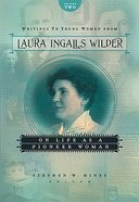 On Life as a Pioneer Woman (#02 in Writings To Young Women From Laura Ingalls Wilder Series) Hardback